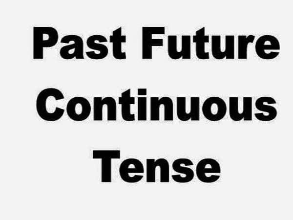 Past Future Continuous Pengertian, Rumus, dan Keterangan Waktu
