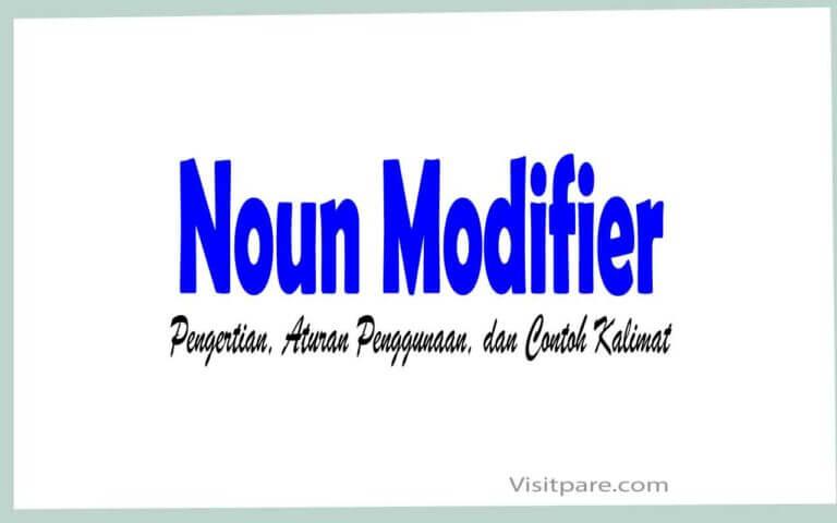 Noun Modifier Pengertian, Aturan Penggunaan, dan Contoh Kalimat